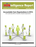Accountable Care Organizations in 2013: ACO Leadership Shifts to Physician-Hospital Organizations