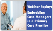 Embedding Case Managers in a Primary Care Practice
