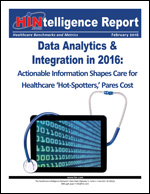 Data Analytics & Integration in 2016: Actionable Information Shapes Care for Healthcare 'Hot-Spotters,' Pares Cost