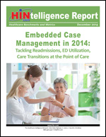 Embedded Case Management in 2014: Tackling Readmissions, ED Utilization, Care Transitions at the Point of Care