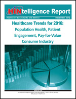 Healthcare Trends for 2016: Population Health, Patient Engagement, Pay-for-Value Consume Industry