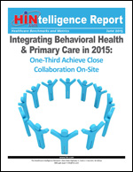 Integrating Behavioral Health & Primary Care in 2015: One-Third Achieve Close Collaboration On-Site