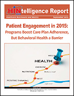 Patient Engagement in 2015: Programs Boost Care Plan Adherence, But Behavioral Health a Barrier