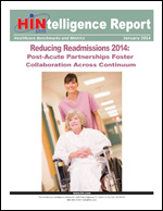 Reducing Readmissions in 2014: Post-Acute Partnerships Foster Collaboration Across Continuum