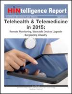 Telehealth & Telemedicine in 2015: Remote Monitoring, Wearable Devices Upgrade Burgeoning Industry