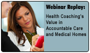 Health Coaching's Value in Accountable Care and Medical Homes