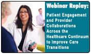 Patient Engagement and Provider Collaborations Across the Healthcare Continuum to Improve Care Transitions