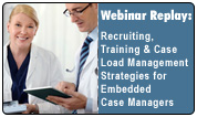 Recruiting, Training and  Case Load Management Strategies for Embedded Case Managers