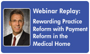 Rewarding Primary Care Practice Reform with Physician Payment Reform