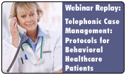 Telephonic Case Management: Protocols for Behavioral Healthcare Patients