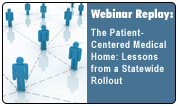 The Patient-Centered Medical Home: Lessons from a Statewide Rollout