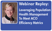 Leveraging Population Health Management To Meet ACO Efficiency Metrics