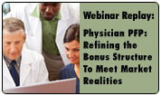 Physician Pay-for-Performance: Refining the Bonus Structure To Meet Market Realities
