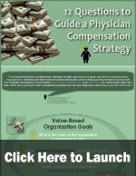12 Questions to Guide a Physician Compensation Strategy